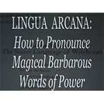 Lingua Arcana: Magical Barbarous Words of Power